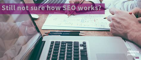 Seo Works by Still Not Sure How Seo Works The Marketing