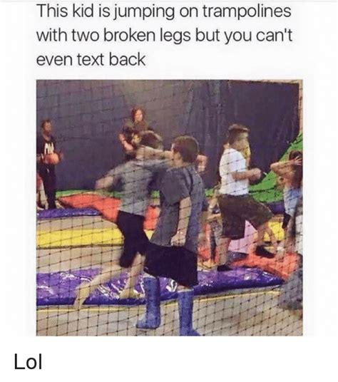 Broken Leg Meme - 25 best memes about broken leg broken leg memes