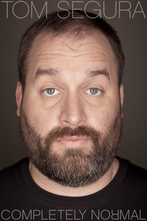 tom segura completely normal
