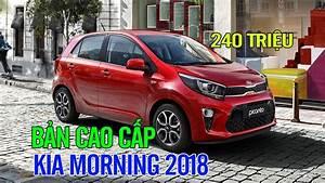 Kia Morning 2018 C U00f4ng B U1ed1 Gi U00e1 B U00e1n T U1eeb 240 Tri U1ec7u  U0111 U1ed3ng T U1ea1i Uae