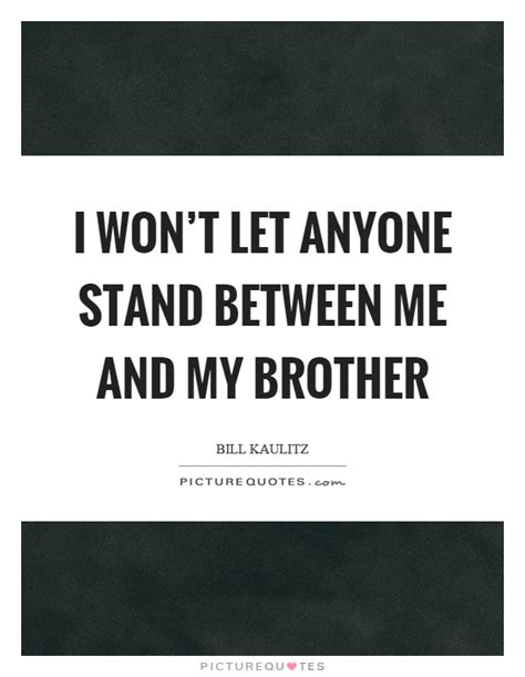My Brother And Me Quotes
