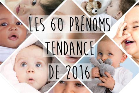 pr 233 nom 2016 top 60 des pr 233 noms tendance en 2016 album photo aufeminin