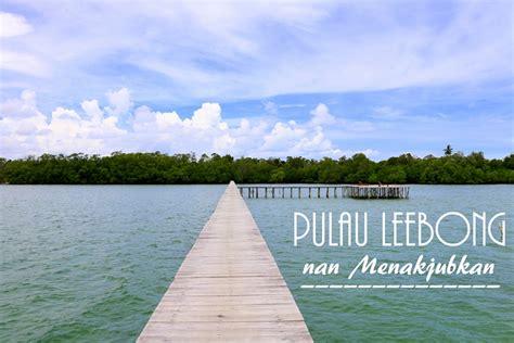 leebong island tempat wisata wajib dikunjungi  belitung