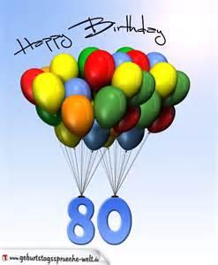 geburtstagssprüche 80 geburtstagskarte mit luftballons zum 80 geburtstag geburtstagssprüche welt