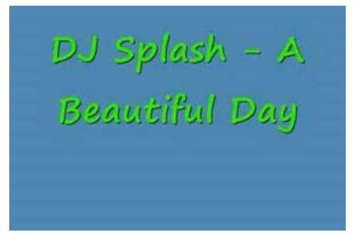 Dj splash beautiful day free mp3 download :: terhighmoba