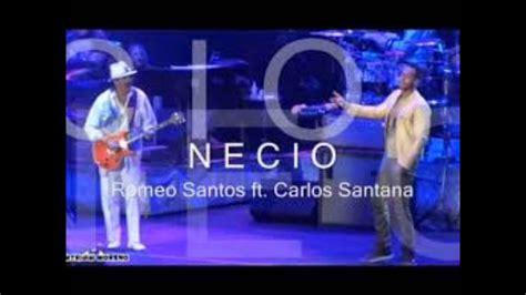 Romeo Santos Ft Santana Necio Remix Dj Eduardo