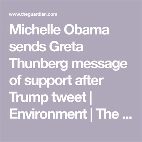 Michelle Obama sends Greta Thunberg message of support ...