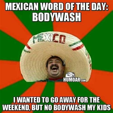 Funny Memes Of The Day - 17 best images about mexican word of the day on pinterest mexican tacos the words and search