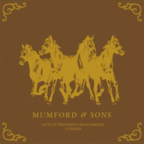 mumford sons feel the tide mumford sons feel the tide live at shepherd s bush