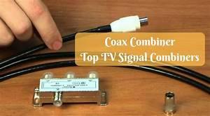Coax Combiners  Top Tv Signal Combiners Of 2020