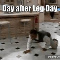 After Leg Day Meme After Leg Day By Popey69 Meme Center