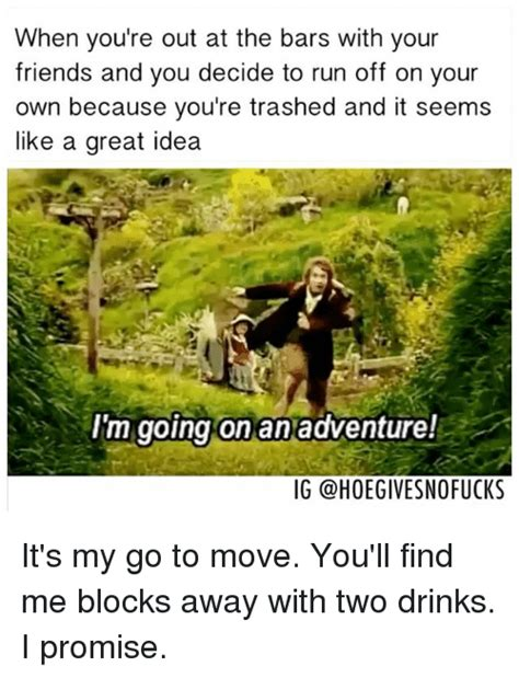Adventure Meme - 25 best memes about going on an adventure going on an adventure memes