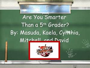 are you smarter than a 5th grader With are you smarter than a 5th grader powerpoint template