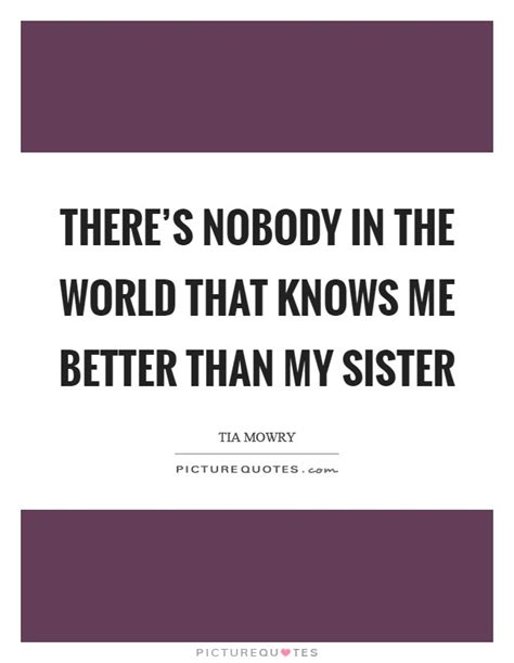 Nobody Better Than Me Quotes