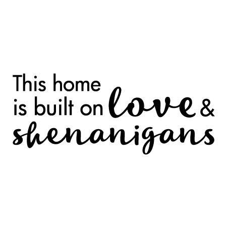 love  shenanigans wall quotes decal wallquotescom