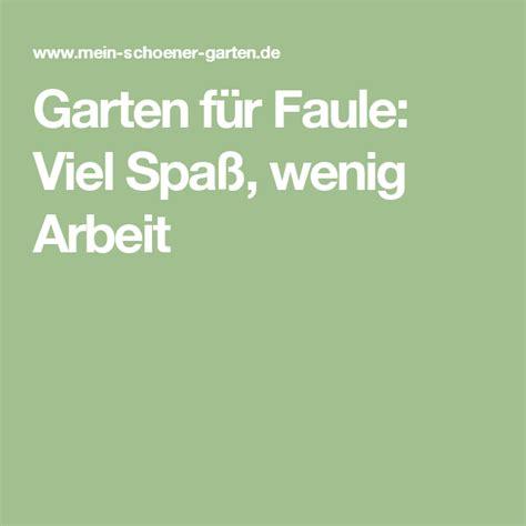 Garten Gestalten Ohne Viel Arbeit by Garten F 252 R Faule Viel Spa 223 Wenig Arbeit Garten
