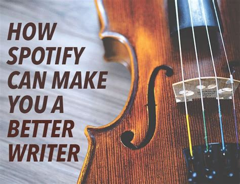 How Spotify Can Make You A Better Writer  Instrumental, Inspiration And Songs