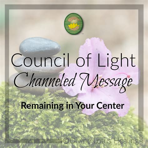 Council Of Light by Council Of Light Channeled Message Remaining In Your