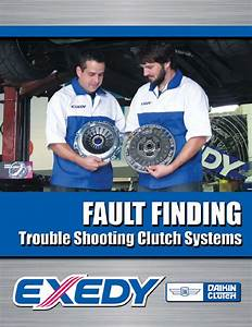 Exedy Manual Transmission Clutch Fault Finding Guide 2014