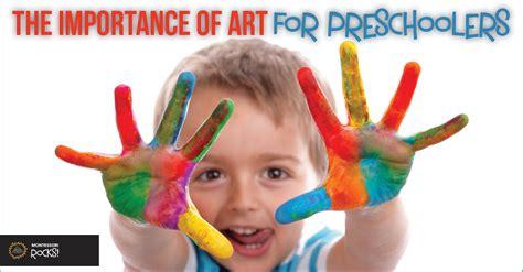 importance of art in preschool importance of for preschoolers montessori rocks 847