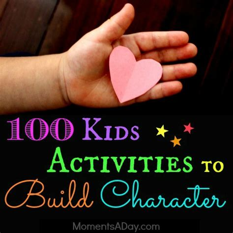 kids activities  build character moments  day