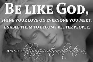 Be like God, sh... Anonymous Religious Quotes