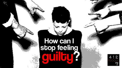 How Can I Stop Feeling Guilty? 412teensorg
