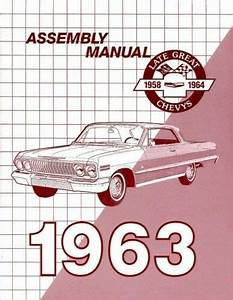 Chevrolet 1963 Impala  Bel Air Assembly Manual 63 Chevy
