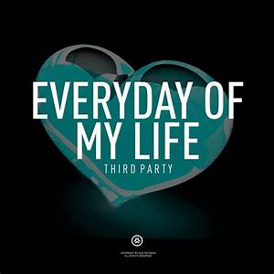 Third Of Life : new emd third party s everyday of my life is amazing ~ A.2002-acura-tl-radio.info Haus und Dekorationen
