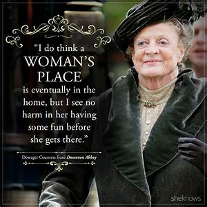 Relive Downton ... Lady Violet Crawley Quotes