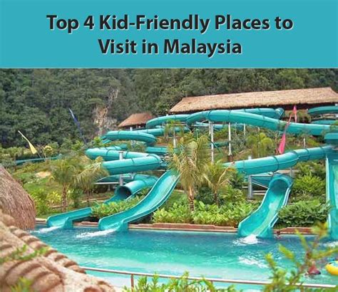 Top 4 Kid-friendly Places To Visit In Malaysia