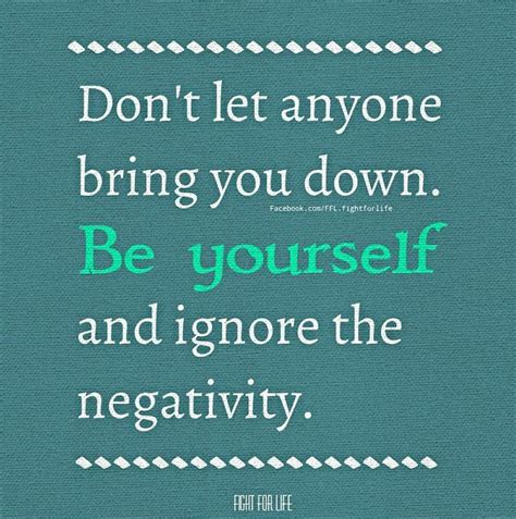 Dont Let Others Bring You Down Quotes