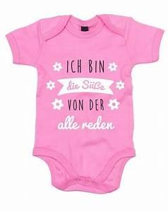 Baby Strampler Sprüche : baby body ich bin die s e von der alle reden s e baby bodys und lustige strampler baby ~ Eleganceandgraceweddings.com Haus und Dekorationen