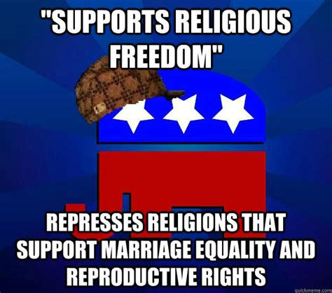 Marriage Equality Memes - quot supports religious freedom quot represses religions that support marriage equality and reproductive