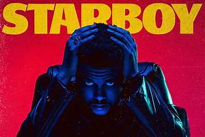 The Weeknd Ft. Daft Punk - Starboy [New Music] | Stream Now