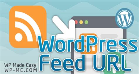 How To Easily Find Your Wordpress Blog Feed Url? (rss & Atom