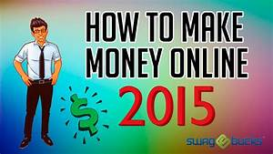 How to Make Money Online in 2015 w/ Swagbucks   Get FREE ...