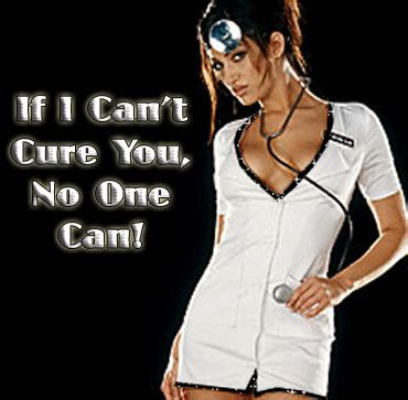 Naughty Nurse Meme - if i can t cure you no one can sexy nurse gliter comments myspace if i can t cure you no one
