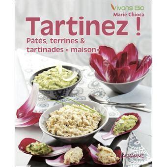 tartinez bio pat 233 s terrines toasts et tartinades maison broch 233 chioca achat livre