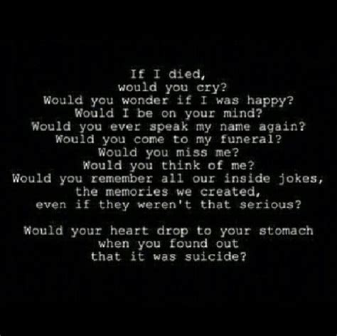 Who Would Care If I Died Quotes