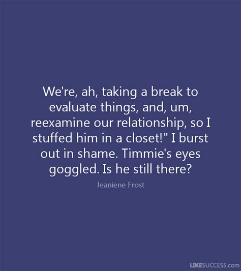 A Break In A Relationship Quotes