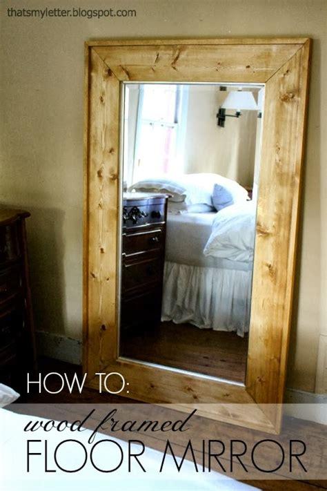 floor mirror diy that s my letter diy framed floor mirror