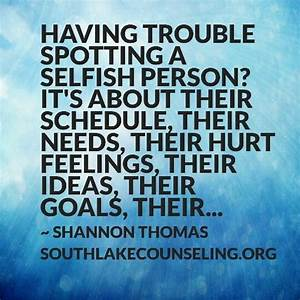 The 25+ best Selfish people quotes ideas on Pinterest ...