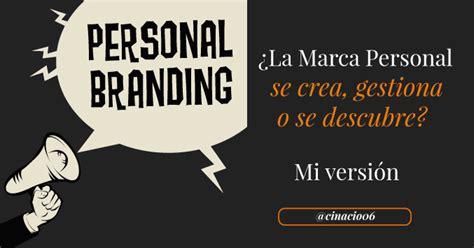 Marca Version by 191 La Marca Personal Se Crea Se Gestiona Y Se Descubre Mi