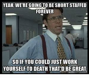 YEAH WERE GOING TO BE SHORT STAFFED FOREVER SOIF YOU COULD
