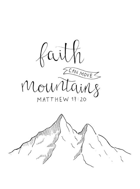 Faith CAN move mountains Matthew 17:20 | Art to Create | Bible quote tattoos, Bible quotes