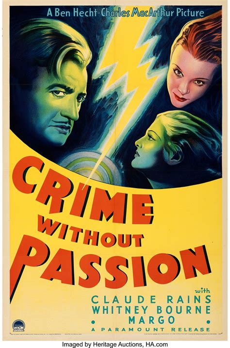 Find crime of passion from a vast selection of posters. Crime Without Passion (Paramount, 1934). Folded, Very Fine+. One | Lot #86087 | Heritage ...