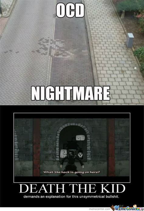 Ocd Meme - rmx ocd nightmare by nuke90210 meme center