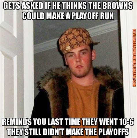 Scumbag Steve Memes - 150 best cleveland browns memes images on pinterest browns memes cleveland browns and sports