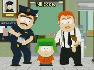 Nice Meme South Park - image kyle goes to the police about ike his teacher all he gets is a niceee on south park gif